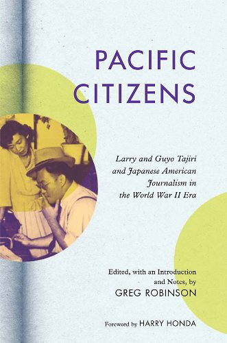 Pacific Citizens: Larry and Guyo Tajiri and Japanese American Journalism in the World War II Era (Asian American Experience)