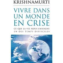 Vivre dans un monde en crise (Spiritualité) (French Edition)