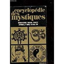 Encyclopédie des mystiques, tome 4 : Bouddhismes, tibetain, chinois, japonais, yi king, tch'an, zen