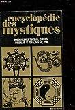 Encyclopédie des mystiques, tome 4 - Bouddhismes, tibetain, chinois, japonais, yi king, tch'an, zen