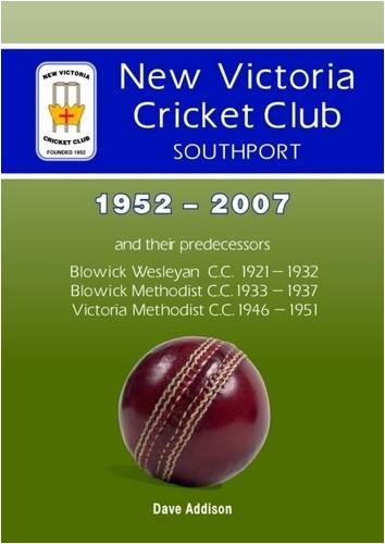New Victoria Cricket Club Southport 1952-2007: and Their Predecessors 1921-1951 por Addison David