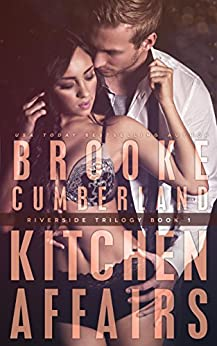 Kitchen Affairs: (#1) (The Riverside Trilogy) by [Cumberland, Brooke]