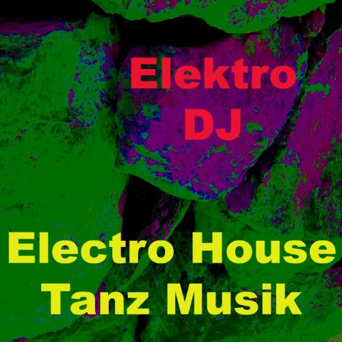 Electro house tanz musik mix by elektro dj on amazon for House musik dj