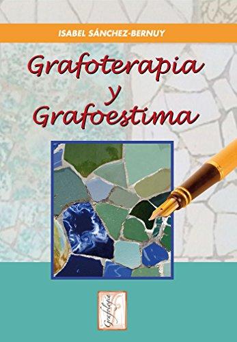 Grafoterapia y Grafoestima (Grafología) por I. Sánchez-Bernuy