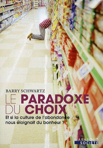 Le Paradoxe du choix : Et si la culture de l'abondance nous loignait du bonheur ?