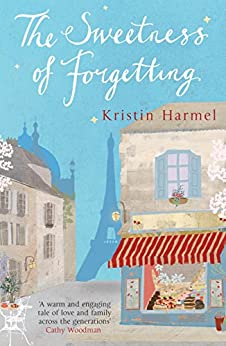 The Sweetness of Forgetting by [Harmel, Kristin]