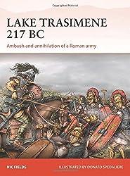 Lake Trasimene 217 BC: Ambush and annihilation of a Roman army (Campaign)