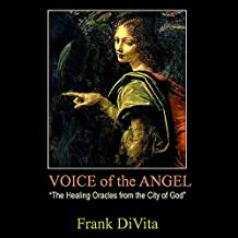 Voice of the Angel: The Healing Oracles from the City of God