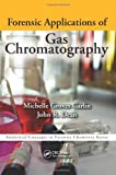 Forensic Applications of Gas Chromatography (Analytical Concepts in Forensic Chemistry) by Michelle Groves Carlin (2013-