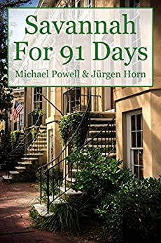 Savannah For 91 Days - 2016 Edition (English Edition) von [Powell, Michael]