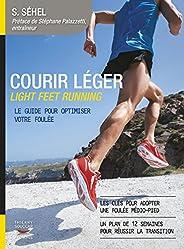 Courir léger: Light feet running. Le guide pour optimiser votre foulée (Mon coach remise en forme)