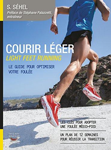 Courir léger: Light feet running. Le guide pour optimiser votre foulée (COACH REM.FOR.)