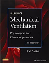 Pilbeams Mechanical Ventilation: Physiological and Clinical Applications (Old Edition)