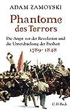 Phantome des Terrors: Die Angst vor der Revolution und die Unterdrückung der Freiheit - Adam Zamoyski