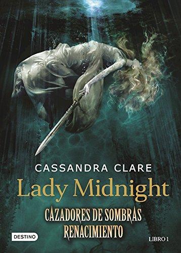 Descargar Libro Lady Midnight. Cazadores de Sombras Renacimiento. Libro 1 de Cassandra Clare