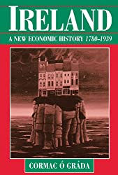 Ireland: A New Economic History 1780-1939