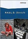 P.A.U.L. D. - Persönliches Arbeits- und Lesebuch Deutsch - Oberstufe: Schülerband (flexibler Einband) - Johannes Diekhans, Michael Fuchs
