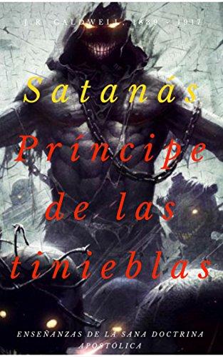 Satanás: Príncipe de tinieblas por J.R. Caldwell
