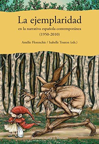 La ejemplaridad en la narrativa española contemporánea (1950-2010) (Fuera de colección nº 15) por Martina Schrader-Kniffki