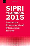 SIPRI Yearbook 2015: Armaments, Disarmament and International Security (SIPRI Yearbook Series)