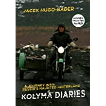 Kolyma Diaries: A Journey into Russia's Haunted Hinterland (English Edition)