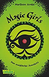 Magic Girls, Band 2: Das magische Amulett