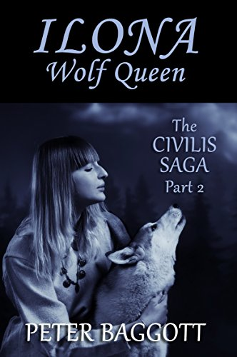Book cover image for ILONA - Wolf Queen: The Civilis Saga - Part 2