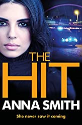 The Hit: A gripping, gritty thriller that will have you hooked from the first page! Rosie Gilmour 9
