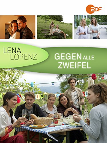 Lena Lorenz - Gegen alle Zweifel
