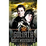 Goliath: 03 (The Leviathan Trilogy)