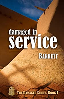 Damaged in Service (The Damaged Series Book 1) (English Edition) di [Barrett]