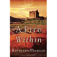 A Fire Within (These Highland Hills, Book 3) by Kathleen Morgan (2007-09-01)