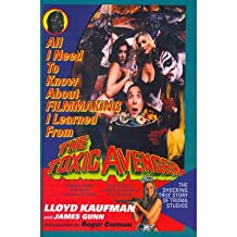 All I Need to Know about Filmmaking I Learned from the Toxic Avenger: The Shocking True Story of Troma Studios (Paperback) - Common