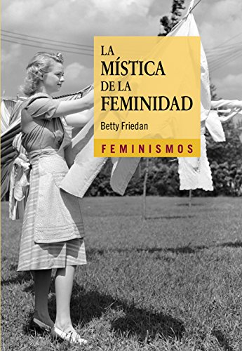 La mística de la feminidad (Feminismos) por Betty Friedan
