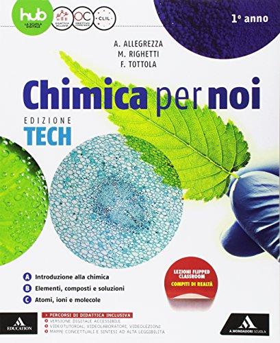 Chimica per noi. Ediz. tech. Per gli Ist. tecnici e professionali. Con e-book. Con espansione online: 1