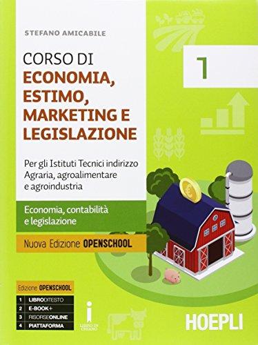 Corso di economia, estimo, marketing e legislazione. Con e-book. Con espansione online. Per gli Ist. tecnici indirizzo agraria, agroalimentare e agroindustria: 1