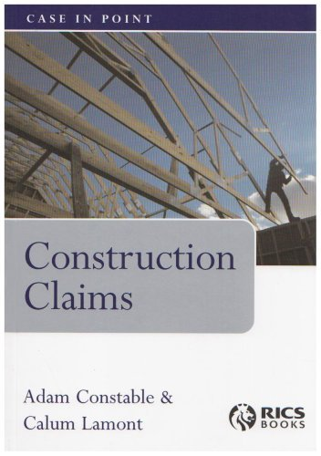 Construction Claims (Case in Point) by Adam Constable (30-Nov-2007) Paperback
