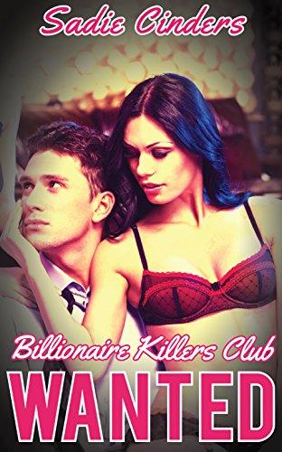 Wanted: A Billionaire Murderer Menage Romance (Billionaire Killers Club Book 1)