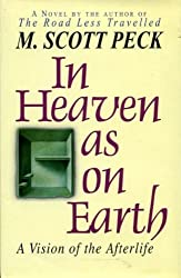 IN HEAVEN AS ON EARTH a vision of the afterlife