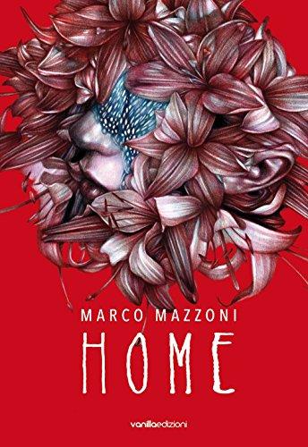 Marco Mazzoni. Home. Ediz. illustrata