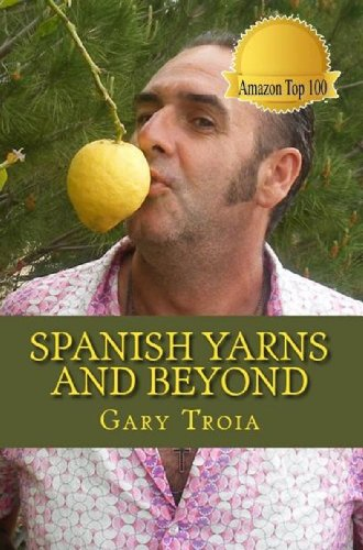 Book cover image for Spanish Yarns and Beyond: A Collection of Short Stories and memoirs From Spain and Italy