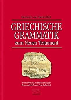 griechische-grammatik-zum-neuen-testament-neubearbeitung-und-erweiterung-der-grammatik-hoffmann-von-siebenthal