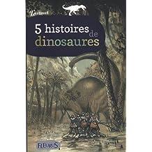 5 histoires de dinosaures