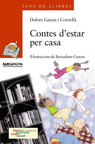 Contes d'estar per casa (Llibres Infantils I Juvenils - Sopa De Llibres. Sèrie Taronja) por Dolors Garcia Cornellà