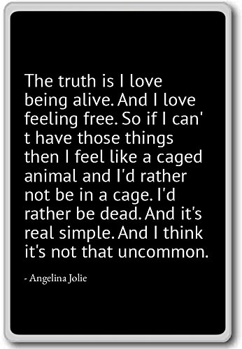 PhotoMagnets The Truth is I Love Being Alive. and I Love - Angelina Jolie - Quotes Fridge Magnet, Black - Kühlschrankmagnet