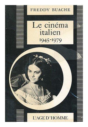 Le Cinéma italien : 1945-1979 (Histoire et théorie du cinéma) par Freddy Buache