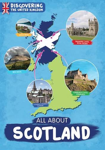 All About Scotland Discovering the United Kingdom