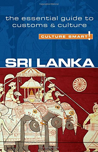 Sri Lanka - Culture Smart!: The Essential Guide to Customs and Culture