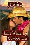 Little White Cowboy Lies