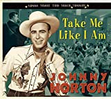 Songtexte von Johnny Horton - Take Me Like I Am
